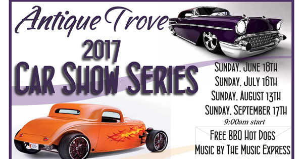 Antique Trove's 2017 Summer Car Show Series-August 13th