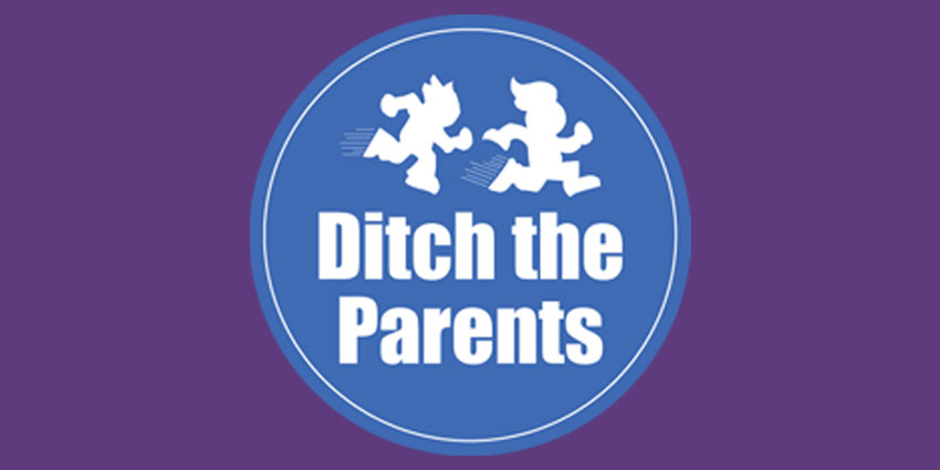 Ditch the Parents