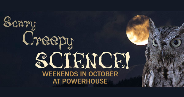 Scary, Creepy, Science Weekend: Haunted Laboratory